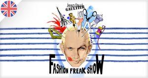 Jean Paul Gaultier à Londres avec son fantastic : Fashion Freak Show